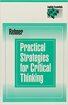 jan rehner practical strategies for critical thinking Buy [(practical strategies for critical thinking)] [author: jan rehner] published on (march, 1994) by jan rehner (isbn: ) from amazon's book store everyday low.