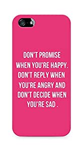 AMEZ dont promise when you are happy Back Cover For Apple iPhone 5s