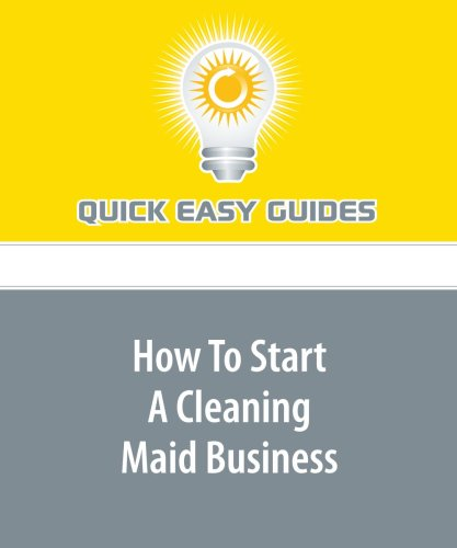 How To Start A Cleaning Maid Business
