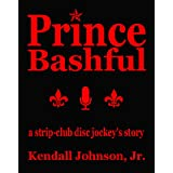 Prince Bashful - a strip-club disc jockey's story