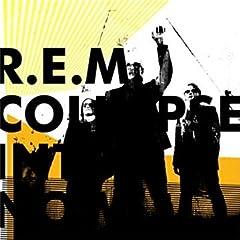Collapse Into Now: R.E.M.