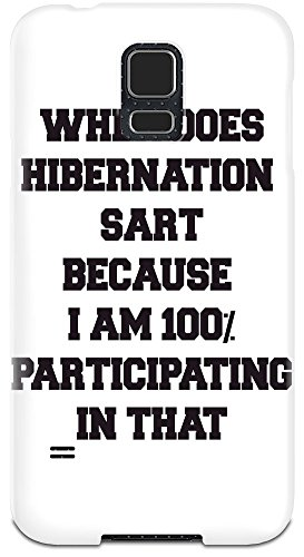 when-does-hibernation-start-slogan-samsung-galaxy-s5-case-cover-custom-printed-hard-plastic-case-kee