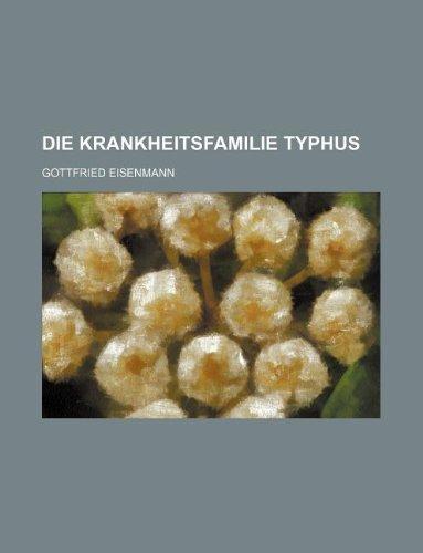 Die Krankheitsfamilie Typhus
