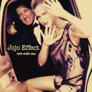 Jojo Effect - Not with Me - Zortam Music