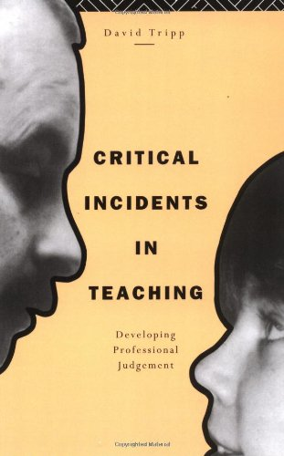 Critical Incidents in Teaching: Developing Professional Judgement