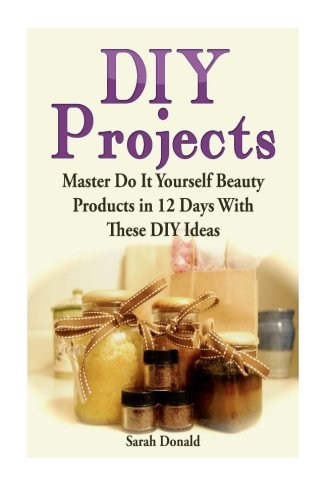 Diy projects master do it yourself beauty products in 12 for Beauty project ideas