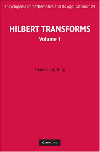 Hilbert Transforms: Volume 1 (Encyclopedia of Mathematics and its Applications)