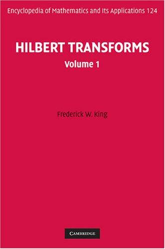 Hilbert Transforms: Volume 1 (Encyclopedia Of Mathematics And Its Applications)