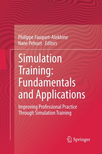 Simulation Training: Fundamentals and Applications: Improving Professional Practice Through Simulation Training