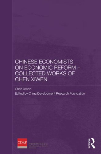 Chinese Economists on Economic Reform - Collected Works of Chen Xiwen (Routledge Studies on the Chinese Economy)