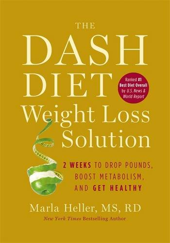 The Dash Diet Weight Loss Solution: 2 Weeks to Drop Pounds, Boost Metabolism, and Get Healthy