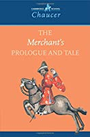 The Merchant's Prologue and Tale (Cambridge School Chaucer)