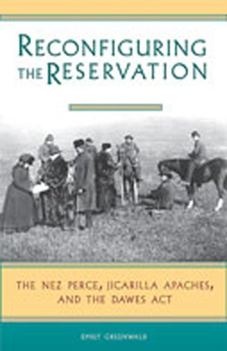 Reconfiguring the Reservation: The Nez Perces, Jicarilla Apaches, and the Dawes Act