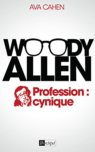 Woody Allen : Profession : cynique (Arts, littérature et spectacle)