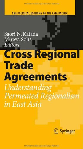 Cross Regional Trade Agreements: Understanding Permeated Regionalism in East Asia