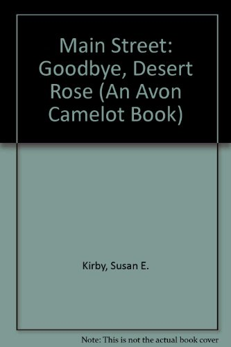 Main Street: Goodbye, Desert Rose (An Avon Camelot Book)