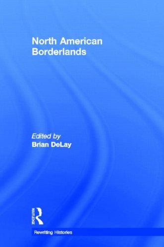 North American Borderlands (Rewriting Histories)