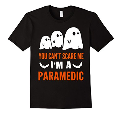 Men's paramedic gifts-  You can't scare me halloween costumes 2XL Black (Paramedic Costume)