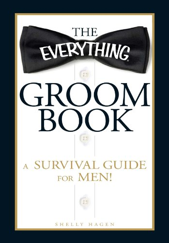 Download The Everything Groom Book: A survival guide for men! (Everything®)