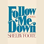 Follow Me Down | Shelby Foote