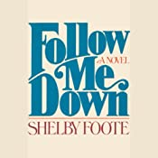 Follow Me Down | [Shelby Foote]