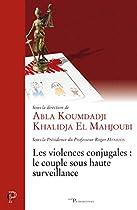 LES VIOLENCES CONJUGALES : LE COUPLE SOUS HAUTE SURVEILLANCE (CERF PATRIMOINES) (FRENCH EDITION)