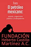 img - for El petr leo mexicano: Estado, organismo p blico y trabajadores (Foros) (Spanish Edition) book / textbook / text book