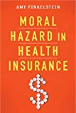 img - for Moral Hazard in Health Insurance (Kenneth J. Arrow Lecture Series) book / textbook / text book