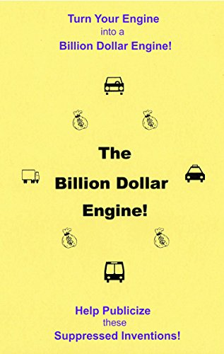 The Billion Dollar Engine! - Turn Your Engine into a Billion Dollar Engine! - Help Publicize these Suppressed Inventions! (Gas Logs Outlet compare prices)