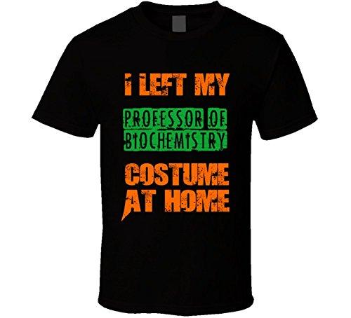 [Left Professor of Biochemistry Halloween Costume At Home Funny Job T Shirt 2XL Black] (Funny Chemistry Halloween Costumes)