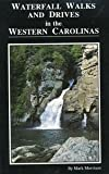 Waterfall Walks and Drives in the Western Carolinas (0963607014) by Morrison, Mark
