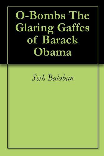 O-Bombs The Glaring Gaffes of Barack Obama PDF