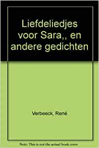 Liefdeliedjes voor Sarai, : En andere gedichten (Dutch Edition): Rene