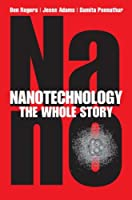 Nanotechnology: The Whole Story