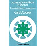 Learning from Others in Groups: Experiential Learning Approaches ~ Cary L. Cooper