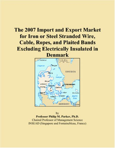The 2007 Import and Export Market for Iron or Steel Stranded Wire, Cable, Ropes, and Plaited Bands Excluding Electrically Insulated in Denmark
