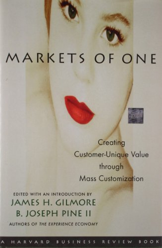 Markets of One: Creating Customer-Unique Value through Mass Customization (Mass Career Customization compare prices)