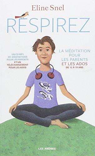lire le livre en ligne respirez la meditation pour les ados et leurs parents. Black Bedroom Furniture Sets. Home Design Ideas
