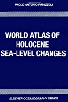 World Atlas of Holocene Sea-Level Changes (Elsevier Oceanography Series)