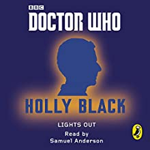 Doctor Who: Lights Out: Twelfth Doctor (       UNABRIDGED) by Holly Black Narrated by Samuel Anderson