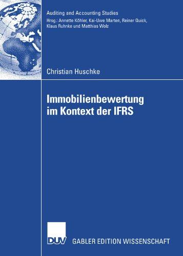 Immobilienbewertung im Kontext der IFRS: Eine deduktive und empirische Untersuchung der Vorziehenswrdigkeit alternativer Heuristiken hinsichtlich ... and Accounting Studies) (German Edition)