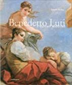 Benedetto Luti - L'ultimo maestro by Maffeis…