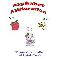 Alphabet Alliteration (       UNABRIDGED) by Adele Marie Crouch Narrated by Adele Marie Crouch