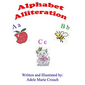 Alphabet Alliteration | [Adele Marie Crouch]