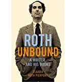 img - for [(Roth Unbound)] [Author: Claudia Roth Pierpont] published on (January, 2015) book / textbook / text book