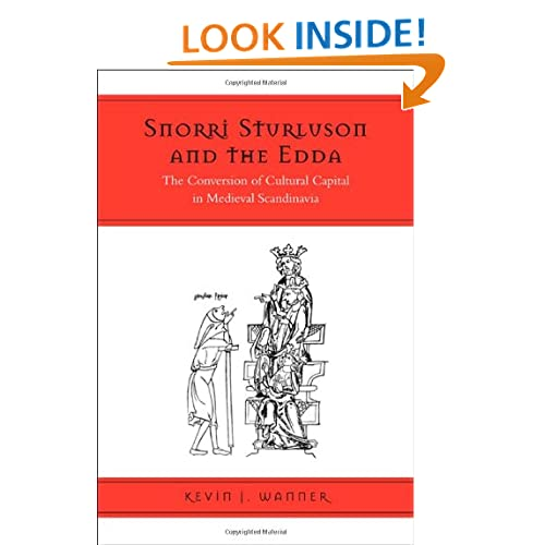 Snorri Sturluson and the Edda: The Conversion of Cultural Capital in Medieval Scandinavia (Toronto Old Norse-Icelandic Series (TONIS))