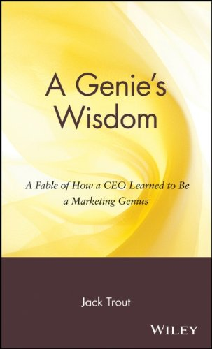 A Genie's Wisdom: A Fable of How a CEO Learned to Be a...