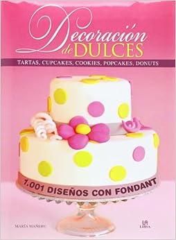 Decoración de dulces: 1001 diseños con fondant