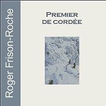 Premier de cordée | Livre audio Auteur(s) : Roger Frison-Roche Narrateur(s) : Charles Réale