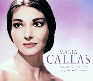 Maria Callas Popular Music From Tv Film And Opera from EMI Classics